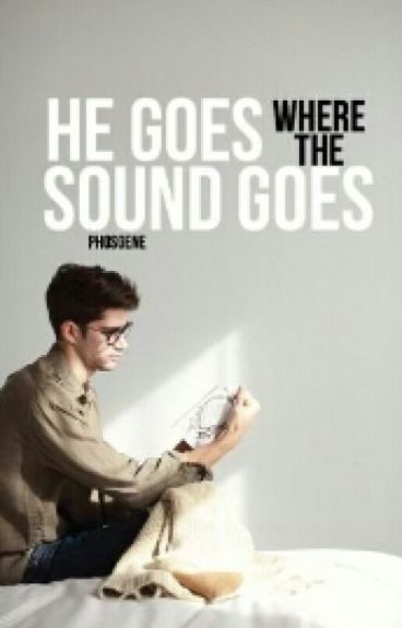 He Goes Where the Sound Goes by phosgene