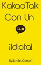 KakaoTalk Con Un ¡Idiota! ~Im JaeBum~ by SmilesQueen1