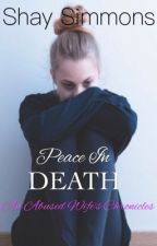Peace in Death: An Abused Wife's Chronicles by MsRosie897