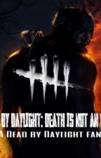 Dead By Daylight~ FanFic by classicmoonwalker
