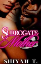 Surrogate Mother (Completed)  by shiyaht