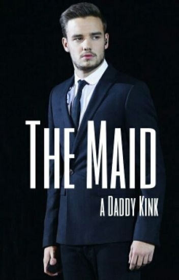 The Maid [Daddy Kink]