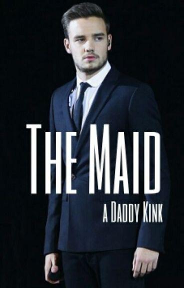 The Maid [Daddy Kink]