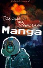Dancing Into Tomorrow[MANGA] by GuinniDay