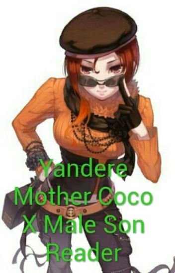 Yandere Mother Coco X Male Son Reader