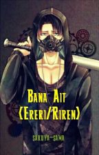 Bana Ait {Ereri/Riren} by lightNvoid