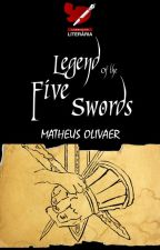 Legend of the Five Swords by MatheusOlivaer