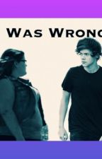 I Was Wrong (Harry Styles Fanfic) by Lizzy_Bear13