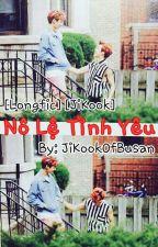 [Longfic] [JiKook/MinKook] Nô Lệ Tình Yêu by JiKookOfBusan