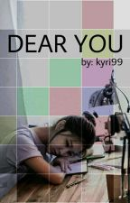 Dear You ; Jjk+kyr [COMPLETE] by kyri99