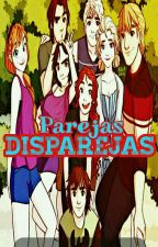 Parejas Disparejas by Little_Heart503