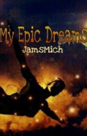 Epic Dreams  by JamsMich