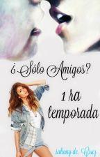 ¿Solo Amigos?/ Editando by lasonny8