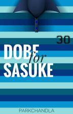 Dobe For Sasuke by ParkChandla