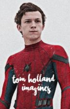 Tom Holland One Shot  by SpidergirlTomHolland