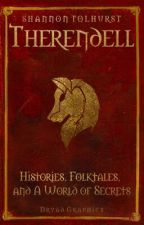 Therendell: Histories, Folktales and a world of secrets. by ShannonTolhurst