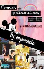 FRASES DE PELICULAS Y SERIES by Angelushkathekiller