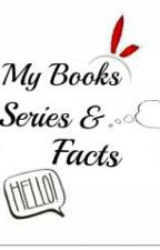 My Books Series&Facts by Xolsolz