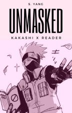 Unmasked || Kakashi x Reader by SinDumpling