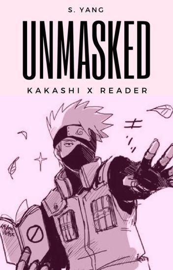 Unmasked || Kakashi x Reader