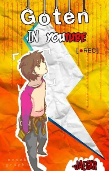 Goten In YouTube [Book 1]