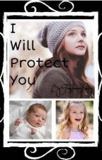 I Will Protect You || Book 1 || by TianaAndTheAutobots1