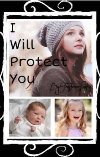 I Will Protect You || Book 1 ||