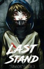 Last Stand 》Ticci Toby x Reader 》Savior Book 3 by hatsu-senpai