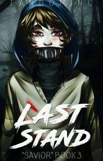 Last Stand 》Ticci Toby x Reader 》Savior Book 3