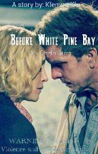 Before White Pine Bay: An Origin Story by KlemmyKlu