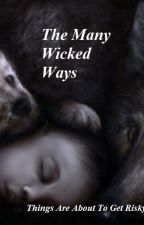 The Many Wicked Ways(Editing) by BeautyHeartBouquet