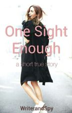 One Sight Enough by WriterandSpy