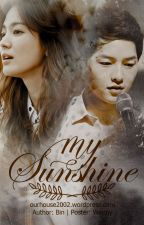 [Longfic][SongSong] My Sunshine by OurColorHouse