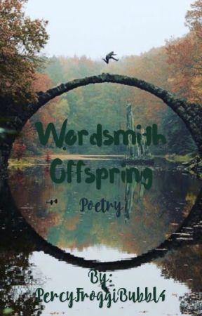 Wordsmith Offspring (Poetry) by PercyFroggiBubbl4