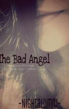 The Bad Angel by nightalumni