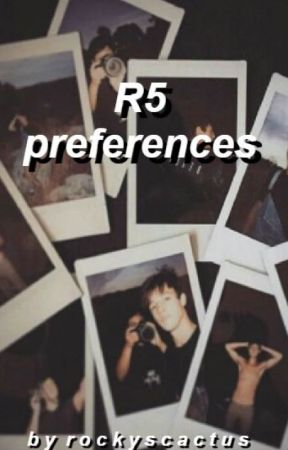 R5 Preferences by rockyscactus