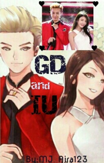 GD and IU {COMPLETE}