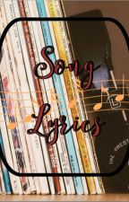 Song Lyrics  by liz153