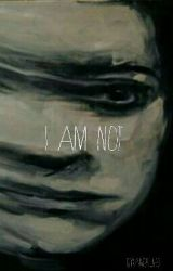 I  Am Not by ambruh0
