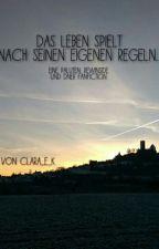 Das Leben Spielt Nach Seinen Eigenen Regeln...(Paluten, Rewinside, Dner FF) by clara_e_k