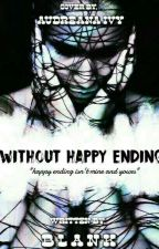 Without Happy Ending by charelrosabel11