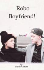 Robo Boyfriend! [Taohun] by Payne-Clifford