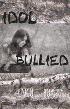 Idol Bullied  by cnco__boys