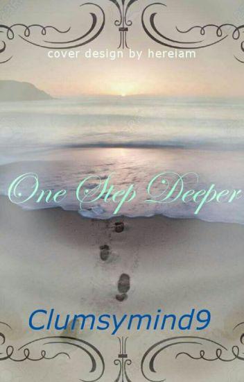 ONE STEP DEEPER.