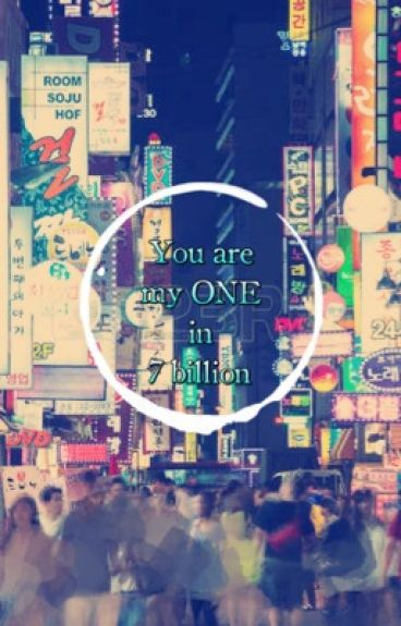 You are my one in 7billion ||SEHUN x OC - COMPLETED||