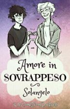 Solangelo ||Amore In Sovrappeso by WeCameFromDarkness