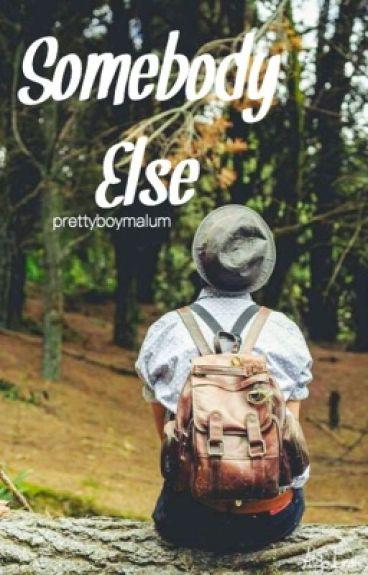 Somebody Else (Malum AU)