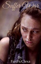 Suffer War by FanFicClexa