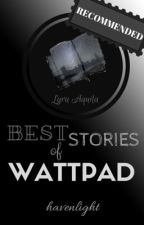 Best Stories of Wattpad by havenlight