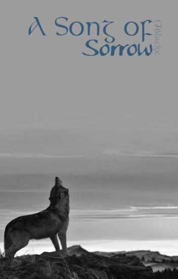 A Song of Sorrow ⇀ II